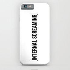 Internal Screaming Slim Case iPhone 6s