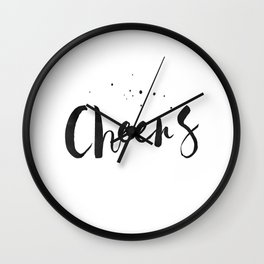 Printable Art,Cheers,Quote Prints,Wedding Anniversary,Celebrate Life,Happy Birthday,Typography Art Wall Clock