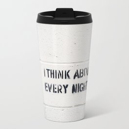 I Think About Her Every Night Travel Mug