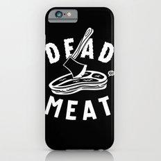 DEAD MEAT iPhone 6s Slim Case