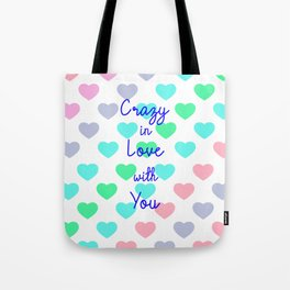 Crazy in Love with You Tote Bag