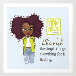 Cherish Simplicity Art Print
