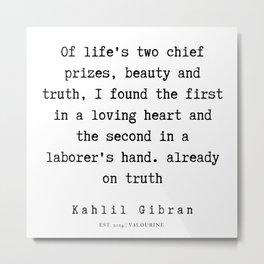 106 | Kahlil Gibran Quotes | 190701 Metal Print