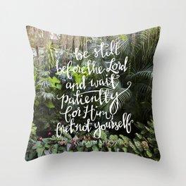 Be Still  //  Psalm 37:7 Throw Pillow