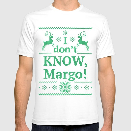 Christmas Vacation Shirts.Christmas Vacation I Don T Know Margo T Shirt