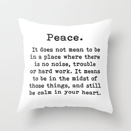 Peace, Inspirational quote, Throw Pillow