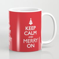 keep calm Mugs featuring Keep Calm by Trend