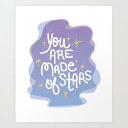 You Are Made of Stars - Pretty Typography Hand Lettering Art Print
