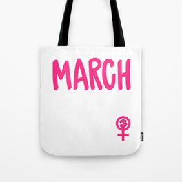 March Isnt Just a Month Womens Rights Tote Bag