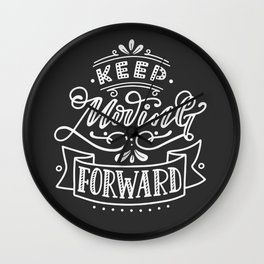 Keep Moving Forward. Hand-lettered motivational quote print Wall Clock