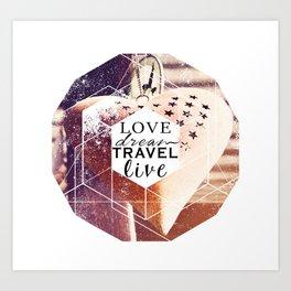 Love, dream, travel, live Art Print
