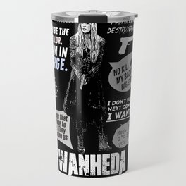 Clarke Griffin - Quotes The 100 Travel Mug