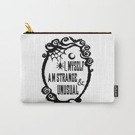 I, Myself Am Strange and Unusual Gothic Art Carry-All Pouch
