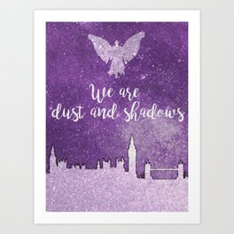 We are dust and shadows Art Print