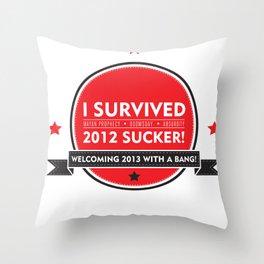 I SURVIVED 2012 SUCKER Throw Pillow