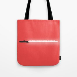 Quote from a Lightsaber - Darth Vader Tote Bag
