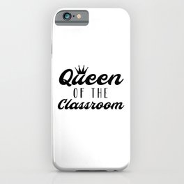 Queen of the classroom | Teacher gift idea iPhone Case