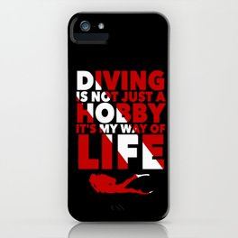 Scuba diving is my way of life iPhone Case