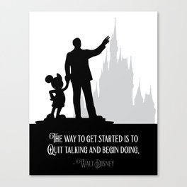 """""""The way to get started is to quit talking and begin doing."""" Canvas Print"""