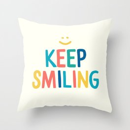 Keep Smiling - Colorful Happiness Quote Throw Pillow