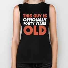 This Guy Is Officially Forty Years Old Biker Tank