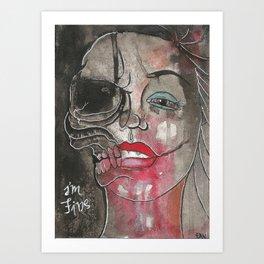 I'm fine. Art Print
