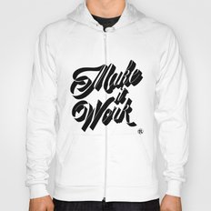 Make it Work Hoody