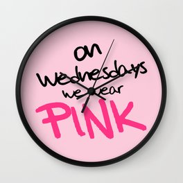 On Wednesdays We Wear Pink, Funny, Quote Wall Clock