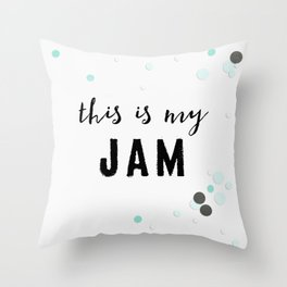 This Is My Jam Throw Pillow