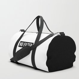 No Filter Funny Quote Duffle Bag