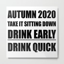 Autumn 2020 Take It Sitting Down Metal Print