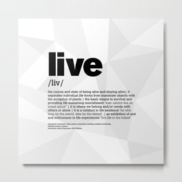 definition LLL  Live 1 Metal Print