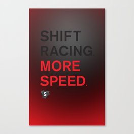 More Speed Canvas Print
