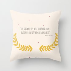 All grown-ups were once children... Throw Pillow