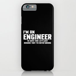 I'm An Engineer Funny Quote iPhone Case