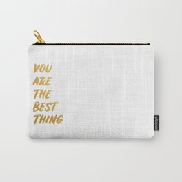 You are the best thing Carry-All Pouch
