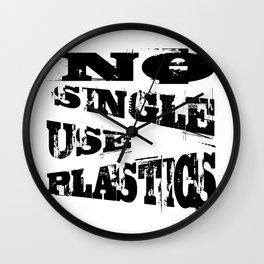 No Single Use Plastic EcoFriendly Recycle Quote Wall Clock