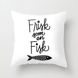 Frisk som en Fisk Throw Pillow