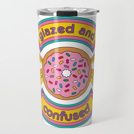 Glazed And Confused Donut Travel Mug