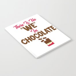 """There Is No """"We"""" In Chocolate Lovers Not Sharing design Notebook"""