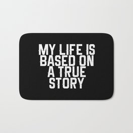 My life based on true story Bath Mat