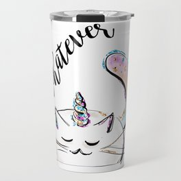 Cat Unicorn, Funny Cat, Cute Cat, Caticorn, Whatever Travel Mug