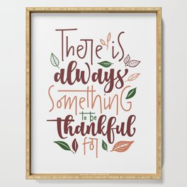 There is Always Something to be Thankful For Serving Tray