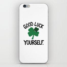 GOOD LUCK YOURSELF iPhone Skin