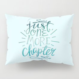 Book Worm One More Chapter Pillow Sham