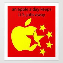 An Apple a day keeps U.S. jobs away Art Print