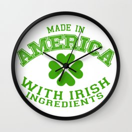 Made In America With Irish Ingredients Wall Clock