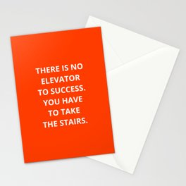THERE IS NO ELEVATOR TO SUCCESS - YOU HAVE TO TAKE THE STAIRS - MOTIVATIONAL QUOTE Stationery Cards