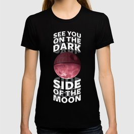 See You on the Dark Side of the Moon T-shirt