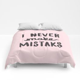 I Never Make Mistaks - Typography Pink Comforters